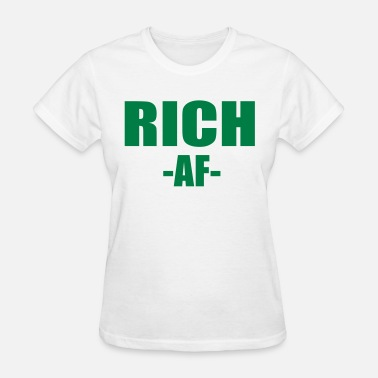 Rich Friend rich af - Women's T-Shirt