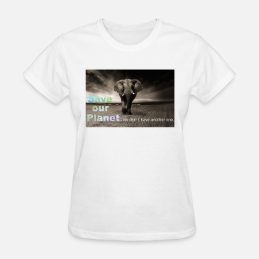 Save-our-planet save our planet - save the elephant - Women's T-Shirt
