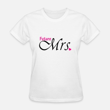 Future Mrs Future Mrs. - Women's T-Shirt