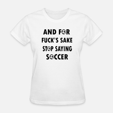 Fucking Stop And for fucks sake stop - Women's T-Shirt