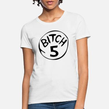Bitch Bachelorette Bitch 5 Funny Halloween Drunk Girl Bachelorette Pa - Women's T-Shirt