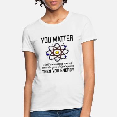 6962ccbbc Shop You Matter T-Shirts online | Spreadshirt