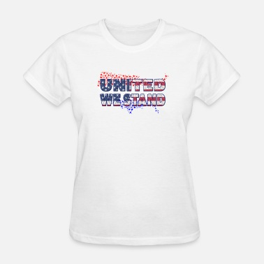 United We Stand Divided We Fall United we Stand!! - Women's T-Shirt