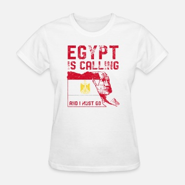Egypt Proud Egypt Is Calling - Women's T-Shirt