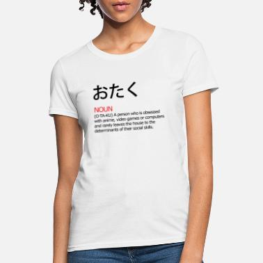 Otaku otaku Definition - Women's T-Shirt