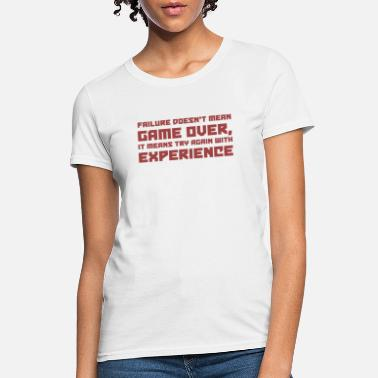 Failure Failure Doesn't Mean Game Over - Gaming - TB - Women's T-Shirt