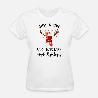 Wine Festival just a girl who loves wine and christmas festival - Women's T-Shirt