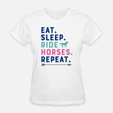 Repeat Sportswear eat sleep ride horses repeat animals horse - Women's T-Shirt