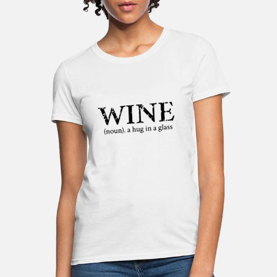 98c35eed wine a hug in a glass wine Women's T-Shirt | Spreadshirt