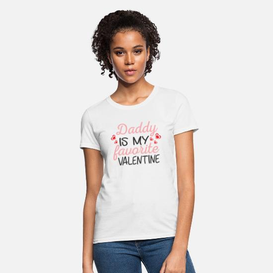 Daddy T-Shirts - Daddy Is My Favorite Valentine Shirt - Women's T-Shirt white