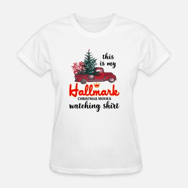 Hallmark Christmas Movies This is My Hallmark Christmas Movies Watching - Women's T-Shirt