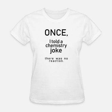 Chemistry Jokes chemistry joke - Women's T-Shirt