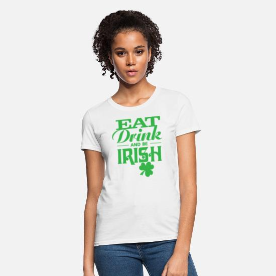 Irish Beer T-Shirts - Be IRISH St patrick Day Shirt - Women's T-Shirt white