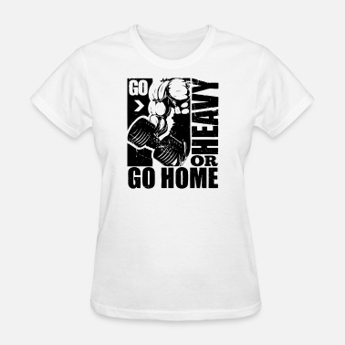 Go-go Manga Go Heavy Or Go Home - Women's T-Shirt