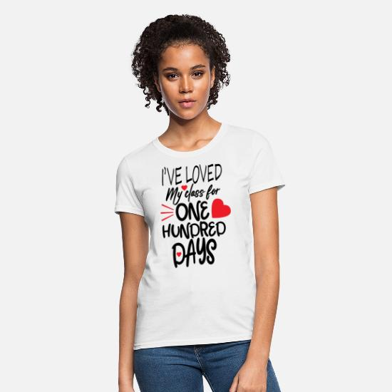 School T-Shirts - i've loved my class for 100 days - Women's T-Shirt white