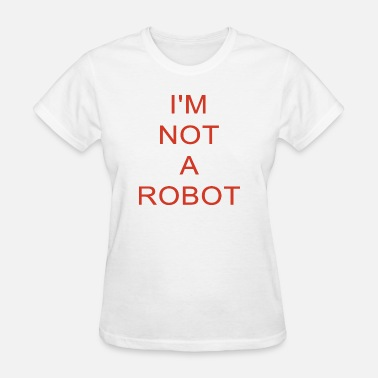 Red Robot I'm Not A Robot text in red - Women's T-Shirt