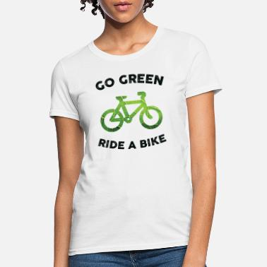 Go Green, Ride a Bike for Light Fabric - Women's T-Shirt