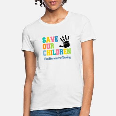 Children Save the our children stop end trafficking - Women's T-Shirt