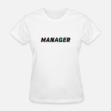 Managements The Manager - Women's T-Shirt