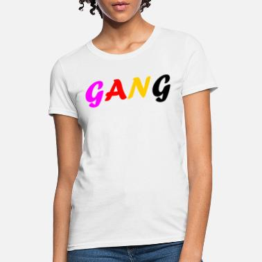1122a7f3 Gucci Gang GANG perfect Design for Gifts and Gangs - Women's T