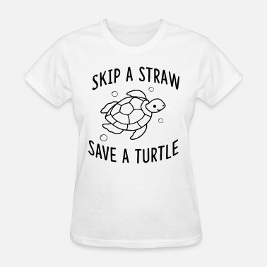 Straw skip a straw save a turtle - Women's T-Shirt