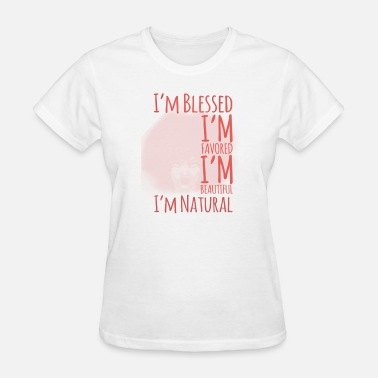 Im Blessed Im Blessed & Im Natural - Women's T-Shirt