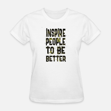 Inspirational Football Inspire people - Women's T-Shirt
