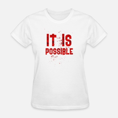 Possibility It is possible - Women's T-Shirt