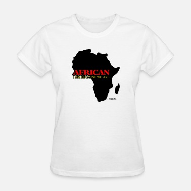 Bantu African: I Am Because We Are - Women's T-Shirt