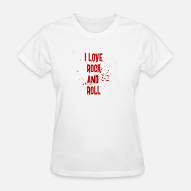 I Love Rock I LOVE ROCK AND ROLL - Women's T-Shirt