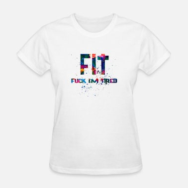 Bitches Fit FIT - Women's T-Shirt