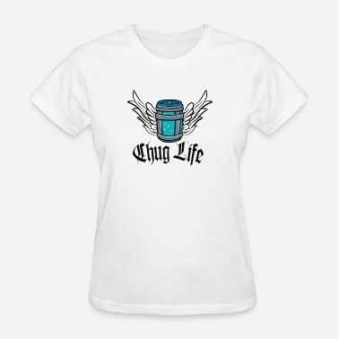 Chug Beer Chug Life - Women's T-Shirt