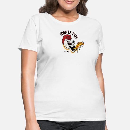 e6c60719 Food is Life (Mohawk skull eating pizza) Women's T-Shirt | Spreadshirt