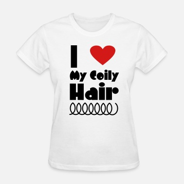 Coily I Love My Coily Hair - Women's T-Shirt