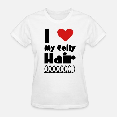 Coily Hair I Love My Coily Hair - Women's T-Shirt