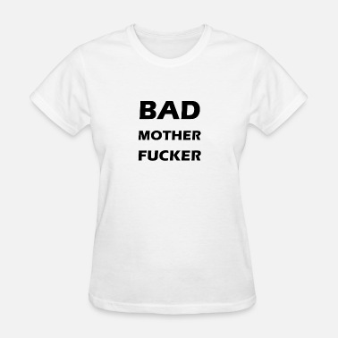 Crazy Mother Fucker bad mother fucker - Women's T-Shirt