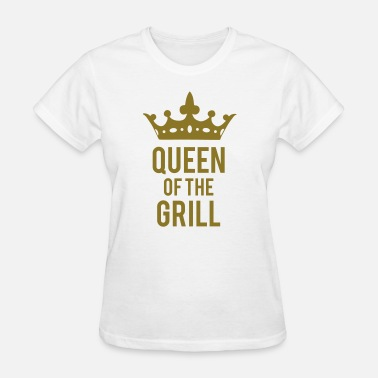 Queen Of The Grill Queen of the Grill - Women's T-Shirt