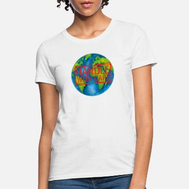 Fragile Handle With Care Handle With Care - Planet Earth - Women's T-Shirt