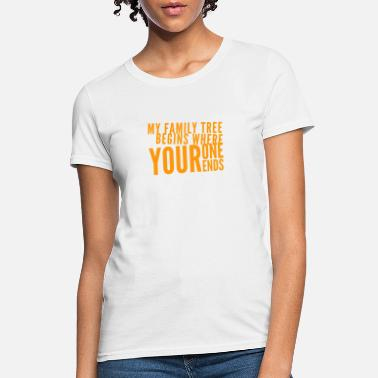 Disse Where Your Family Tree Ends - Women's T-Shirt
