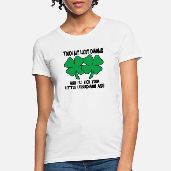 Touch My Lucky Charms Women/'s T-Shirt Irish Shamrock St Patrick/'s Day Shirt