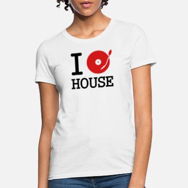 Deejay I dj / play / listen to house - Women's T-Shirt