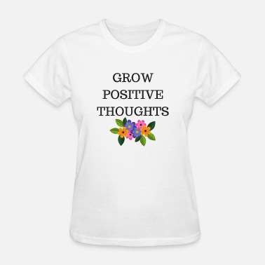 Thought positive thoughts - Women's T-Shirt