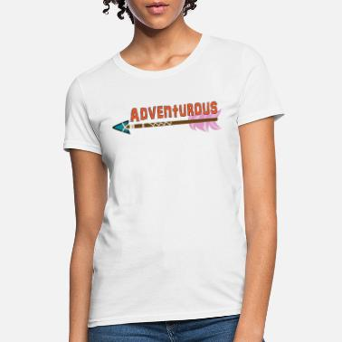 Adventurer Adventurous - Women's T-Shirt