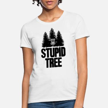 Stupid Club Stupid Tree - Women's T-Shirt
