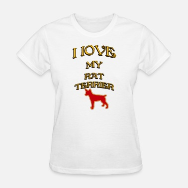 I Love My Rats I LOVE MY DOG Rat Terrier - Women's T-Shirt