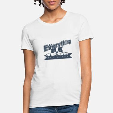 Chaot Everything will be okay - Women's T-Shirt