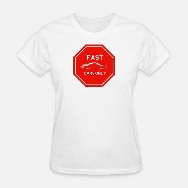 Auto Logo Emblem Fast Cars Only Sign - Women's T-Shirt