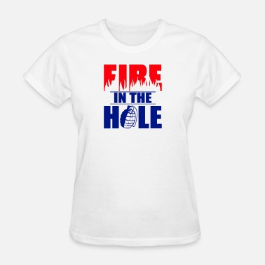 Fire In The Hole Fire in the Hole - Women's T-Shirt