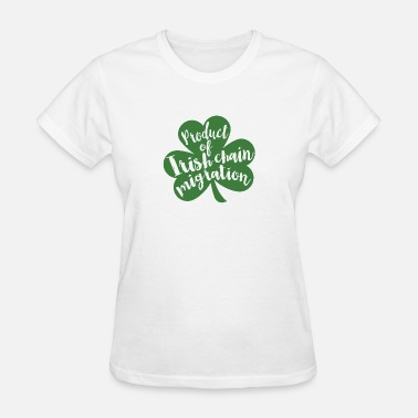 St Patty's Day Shamrock St Patrick's Day Immigrant - Women's T-Shirt