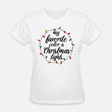 Favorite My Favorite Color Is Christmas Lights - Women's T-Shirt